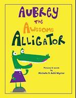Aubrey the Awesome Alligator