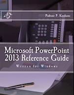 Microsoft PowerPoint 2013 Reference Guide
