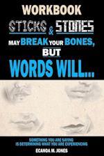 Sticks & Stones May Break My Bones, But Words Will... (Workbook)