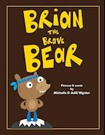 Brian the Brave Bear