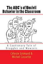 The ABC's of Uncivil Behavior in the Classroom