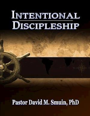 Bog, paperback Intentional Discipleship af Rev David M. Smuin Phd