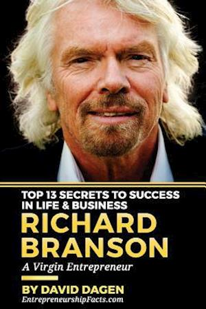 Bog, paperback Richard Branson - Top 13 Secrets to Success in Life & Business af Entrepreneurship Facts