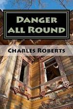 Danger All Round