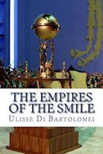 The Empires of the Smile