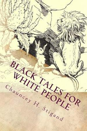 Bog, paperback Black Tales for White People af C. H. Stigand, Chauncey H. Stigand