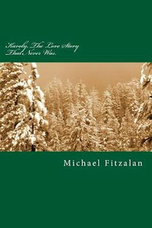 Bog, paperback Karoly, the Love Story That Never Was. af Michael Fitzalan