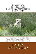 Leash Up's 101 Reasons I Love My Anatolian Shepherd