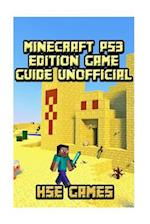Minecraft Ps3 Edition Game Guide Unofficial