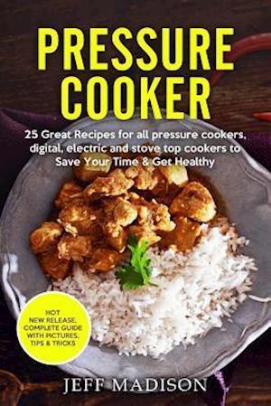 Bog, paperback Pressure Cooker af Jeff Madison