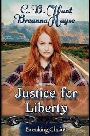 Bog, paperback Justice for Liberty af Breanna Hayse, C. B. Hunt