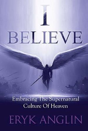 Bog, paperback I Believe af Eryk Anglin
