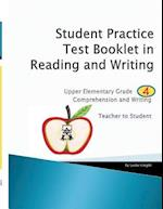 Student Practice Test Booklet in Reading and Writing - Grade 4 - Teacher to Student