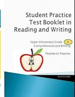 Student Practice Test Booklet in Reading and Writing - Grade 4 - Teacher to Teacher