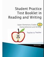 Student Practice Test Booklet in Reading and Writing - Grade 3 - Teacher to Teacher