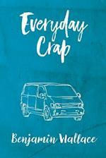 Everyday Crap