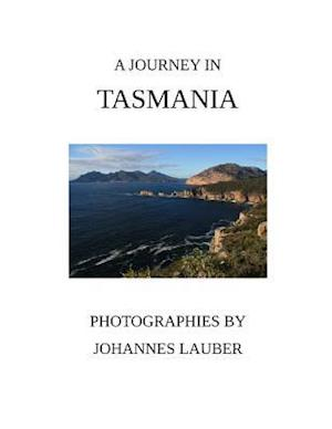 Bog, paperback A Journey in Tasmania af Johannes Lauber