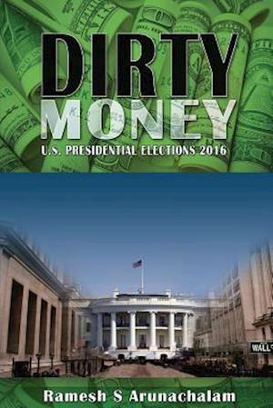 Bog, paperback Dirty Money af MR Ramesh S. Arunachalam