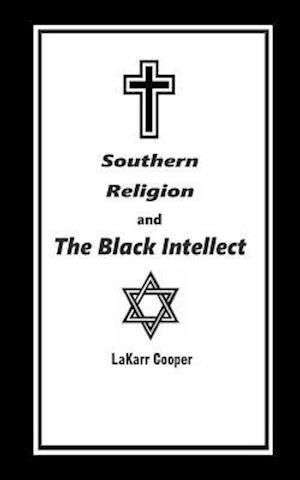 Bog, paperback Southern Religion and the Black Intellect af Lakarr Cooper