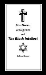 Southern Religion and the Black Intellect