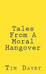 Tales from a Moral Hangover