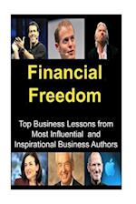 Financial Freedom Top Business Lessons from Most Influential and Inspirational B