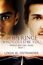 The Prince Who Could Be You