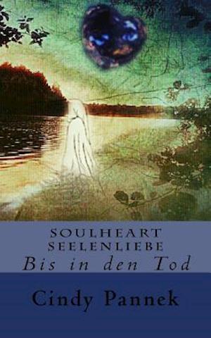 Bog, paperback Soulheart Seelenliebe af Cindy Pannek