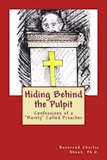 Hiding Behind the Pulpit