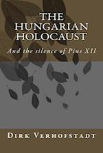 The Hungarian Holocaust and the Silence of Pius XII.