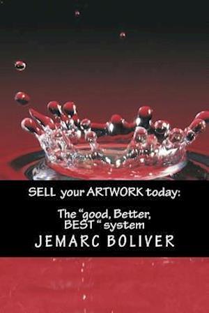 Bog, paperback Sell Your Artwork Today af Jemarc B. Boliver