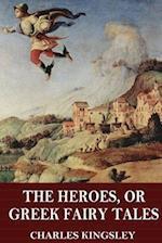 The Heroes, or Greek Fairy Tales