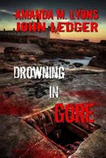 Drowning in Gore