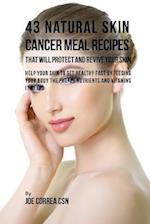 43 Natural Skin Cancer Meal Recipes That Will Protect and Revive Your Skin af Joe Correa Csn
