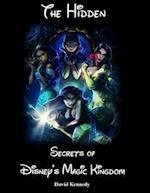 The Hidden Secrets of Disney's Magic Kingdom