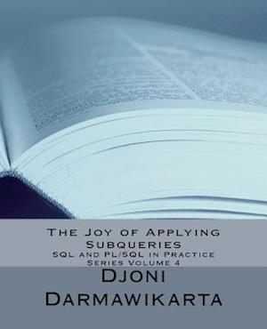 Bog, paperback The Joy of Applying Subqueries af Djoni Darmawikarta