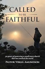 Called to Be Faithful