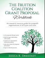 The Fruition Coalition Grant Proposal Workbook