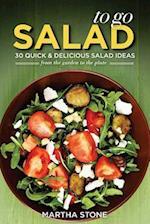 Salads to Go - 30 Quick & Delicious Salad Ideas
