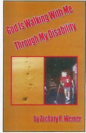 Bog, paperback God Is Walking with Me Through My Disability af Zachary R. Werner