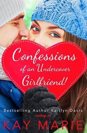Bog, paperback Confessions of an Undercover Girlfriend! af Kay Marie