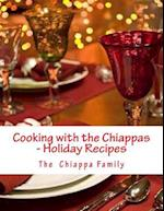 Cooking with the Chiappas - Holiday Recipes