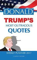 Donald Trump's Most Outragous Quotes Weekly Planner 2017 af David Mann