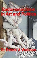 Sadomasochism in Art and Politics