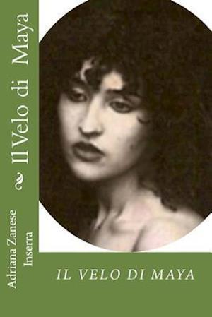 Bog, paperback Il Velo Di Maya af Adriana Zanese Inserra