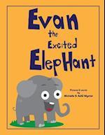 Evan the Excited Elephant