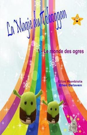 Bog, paperback La Magie Du Toboggan af Elize Monbiola, Ellen Delaven