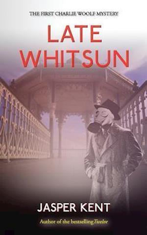 Bog, paperback Late Whitsun af Jasper Kent