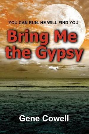 Bog, paperback Bring Me the Gypsy af MR Gene Cowell