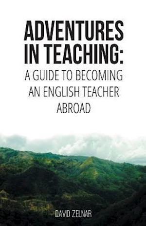 Bog, paperback Adventures in Teaching af David Zelnar